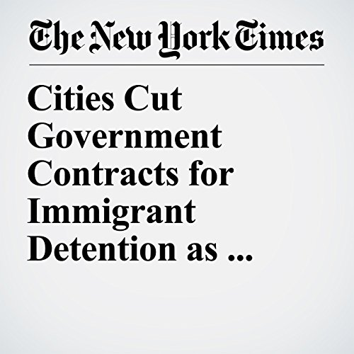 Cities Cut Government Contracts for Immigrant Detention as Protests Grow copertina
