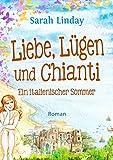 Liebe, Lügen und Chianti: ein italienischer Sommer (Liebe, Lügen und ... 1)