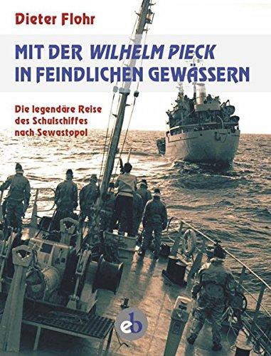 Mit der Wilhelm Pieck in feindlichen Gewässern: Die legendäre Reise des Schulschiffes nach Sewastopol