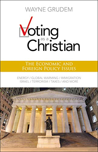Voting as a Christian: The Economic and Foreign Policy Issues