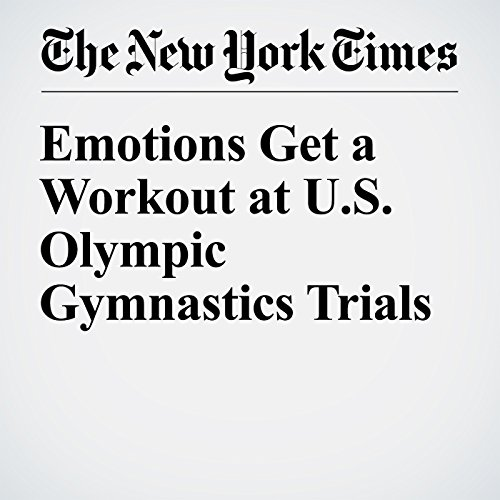 Emotions Get a Workout at U.S. Olympic Gymnastics Trials audiobook cover art