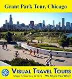 Grant Park Tour, Chicago: A Self-guided Pictorial Walking Tour (Tours4Mobile, Visual Travel Tours Book 193) (English Edition)
