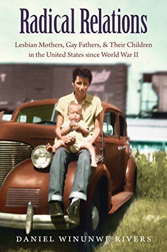 Compare Textbook Prices for Radical Relations: Lesbian Mothers, Gay Fathers, and Their Children in the United States since World War II Gender and American Culture Illustrated Edition ISBN 9781469626451 by Rivers, Daniel Winunwe
