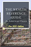 The Wealth Reference Guide: An American Classic