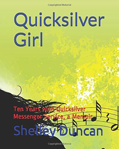 Quicksilver Girl: Ten Years with Quicksilver Messenger Service, a Memoir