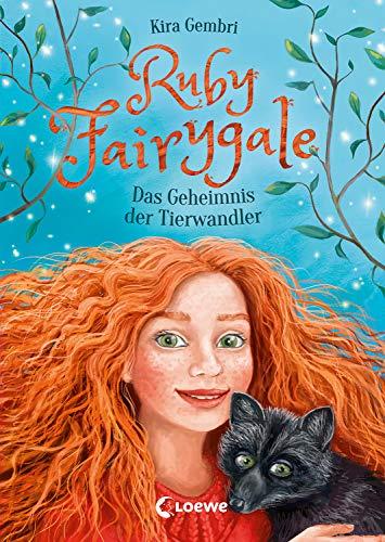 Ruby Fairygale (Band 3) - Das Geheimnis der Tierwandler: Fantasy-Buch für Mädchen und Jungen ab 10 Jahre