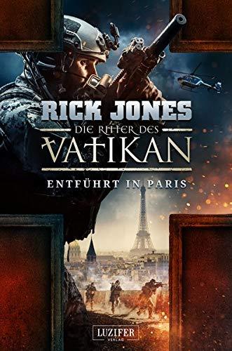 ENTFÜHRT IN PARIS (Die Ritter des Vatikan 5): Thriller