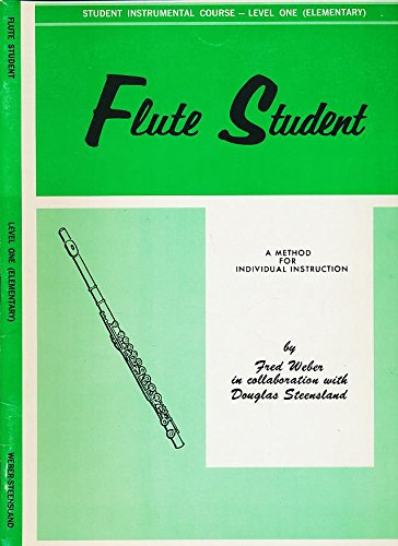 FLUTE STUDENT:  A Method for Individual Instruction, Student Instrumental Course, Level One (Elementary)