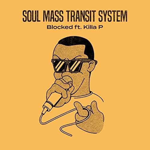 Soul Mass Transit System feat. Killa P
