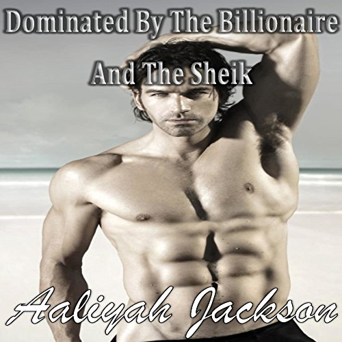 Dominated by the BIllionaire and the Sheik cover art