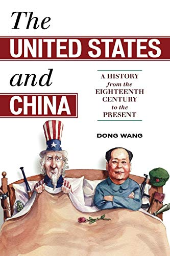 The United States and China: A History from the Eighteenth Century to the Present (Asia/Pacific/Perspectives)