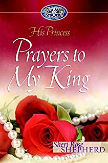 Prayers to My King (His Princess)