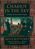 Chariot in the Sky: A Story of the Jubilee Singers (The Iona and Peter Opie Library of Children's Literature) by Arna Bontemps (2002-05-02)