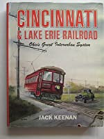 Cincinnati & Lake Erie Railroad: Ohio's great interurban system
