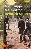 Milchsuppe und Malzkaffee: Ein Dorfjunge findet seinen Weg (German Edition)