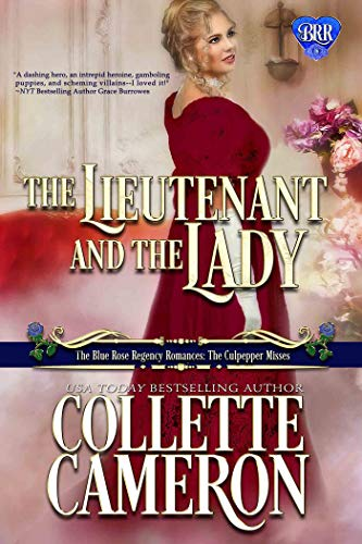 The Lieutenant and the Lady: A Regency Romance Novel (The Blue Rose Regency Romances: The Culpepper Misses Book 5)