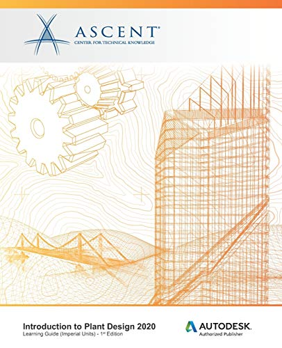 Introduction to Plant Design 2020 (Imperial Units): Autodesk Authorized Publisher