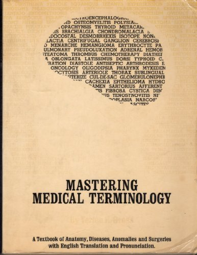 Mastering Medical Terminology: Textbook of Anatomy, Diseases, Anomalies, and Surgeries With English Translation and Pron