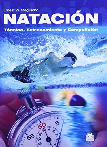 Natación. Técnica, Entrenamiento y Competición (Deportes)