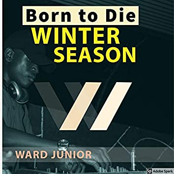 Born to Die (Winter Season)