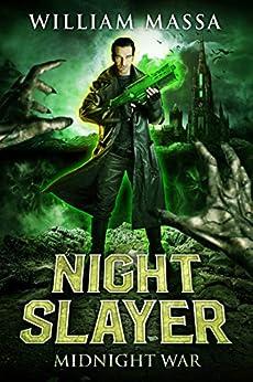 Midnight War (Night Slayer Book 1) by [William Massa]