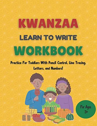 Kwanzaa Lær å skrive arbeidsbok: Førskole skrivearbeidsbok for pre K, barnehage og barn i alderen 3-5. ABC-håndskriftbok med morsomme Kwanzaa-bilder
