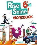 Rise and Shine 6e - Workbook - version papier