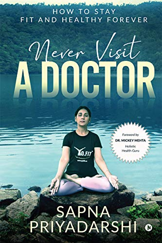 Never Visit a Doctor : How to stay Fit and Healthy Forever (English Edition)