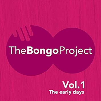 The Bongo Project: The Early Days, Vol. 1