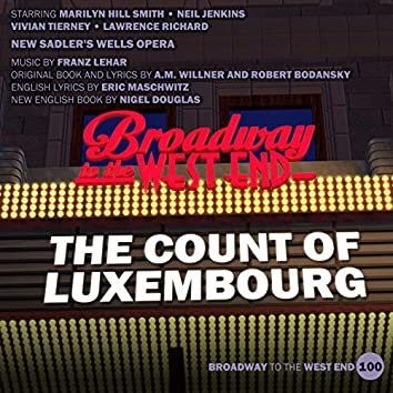 The Count of Luxembourg (Original Cast, New Sadler's Wells Opera) (Highlights)