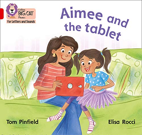 Collins Big Cat Phonics for Letters and Sounds – Aimee and the Tablet: Band 02B/Red B: Band 2B/Red B (English Edition)