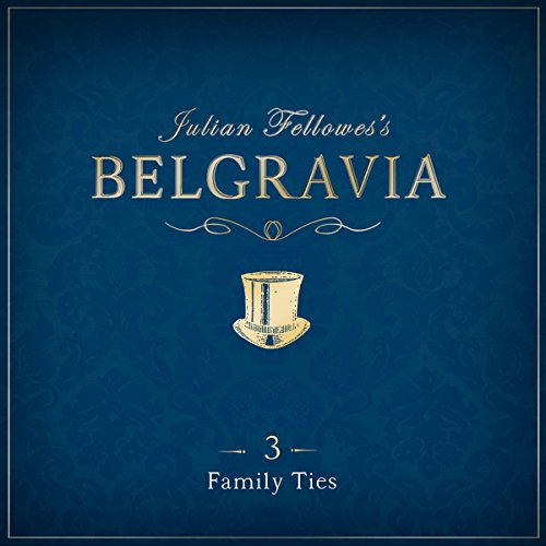 Julian Fellowes's Belgravia, Episode 3 audiobook cover art