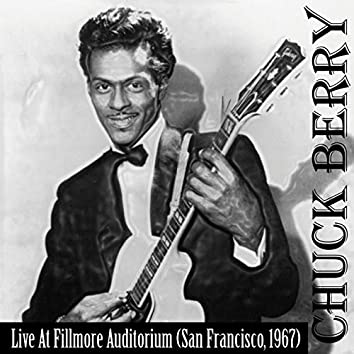 Chuck Berry... On Stage (feat. Steve Miller) [Live at Fillmore Auditorium, 1967]