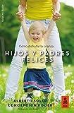 Hijos y padres felices: Cómo disfrutar la crianza (Kailas No Ficción nº 24)