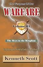 The Weapons of Our Warfare: Volume 3