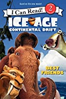 Ice Age: Continental Drift: Best Friends (I Can Read! Level 2: Ice Age Continental Drift)