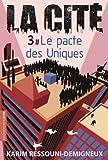 La Cité, tome 3 - Le Pacte des Uniques