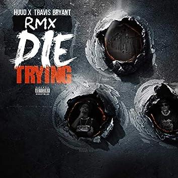 Die Trying (Remix)