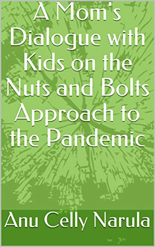 A Mom's Dialogue with Kids on the Nuts and Bolts Approach to the Pandemic (English Edition)