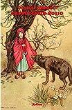 Cappuccetto Rosso: Illustrato - Nuova Traduzione