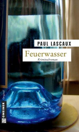 Feuerwasser: Müllers dritter Fall (Detektive Müller und Himmel 3)