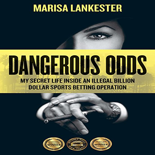 Dangerous Odds: My Secret Life Inside an Illegal Billion Dollar Sports Betting Operation audiobook cover art