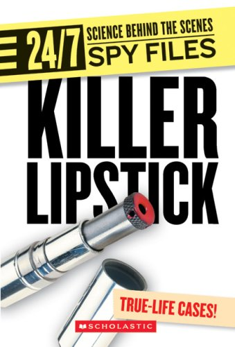 Killer Lipstick: And Other Spy Gadgets (24/7: Science Behind the Scenes: Spy Files)