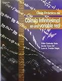 Guía práctica de cálculo infinitesimal en una variable real (Matemáticas)