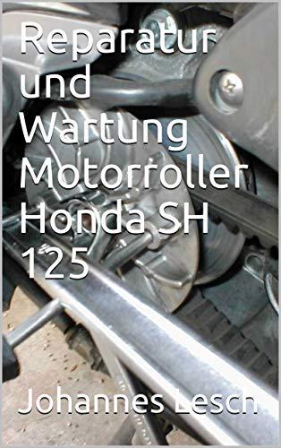 Reparatur und Wartung Motorroller Honda SH 125