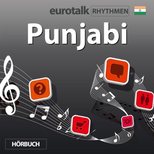 EuroTalk Rhythmen Punjabi                   Autor:                                                                                                                                 EuroTalk Ltd                               Sprecher:                                                                                                                                 Fleur Poad                      Spieldauer: 1 Std.     Noch nicht bewertet     Gesamt 0,0