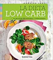 la dieta low carb. 50 ricette per ridurre i carboidrati: 1