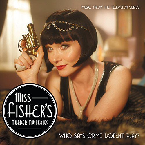 Miss Fisher's Murder Mysteries (Music from the TV Series)