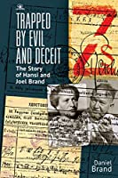 Trapped by Evil and Deceit: The Story of Hansi and Joel Brand