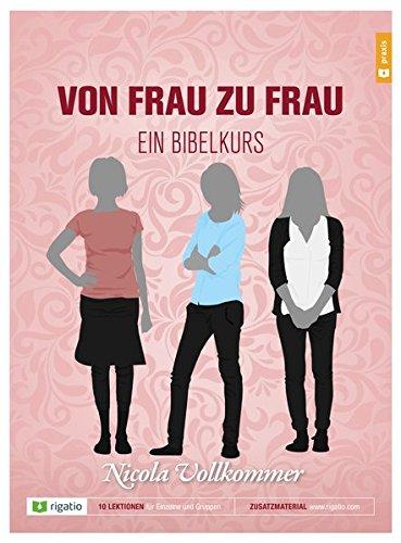 Von Frau zu Frau: Ein Bibelkurs